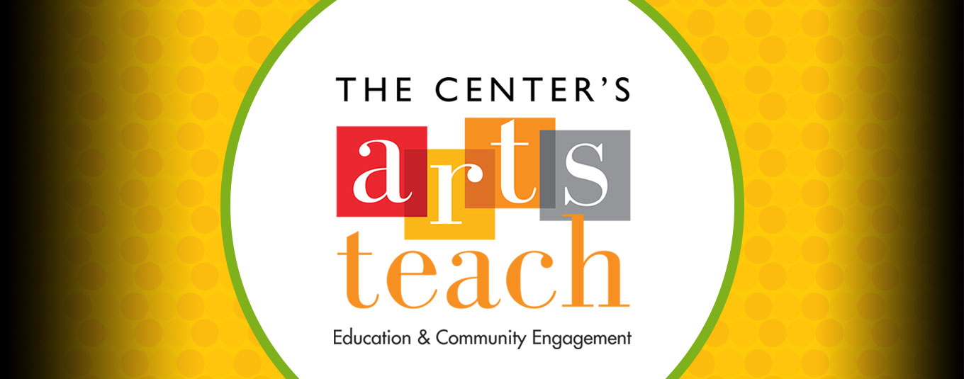 The Center's Arts Teach
